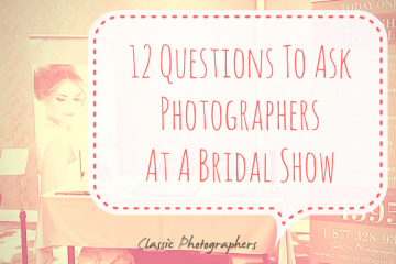 12 Questions To Ask Photographers At A Bridal Show