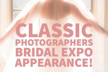 Classic Photographers Bridal Show Appearance This Weekend!