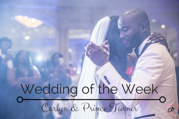 Wedding of the Week: Carlyn & Prince Turner