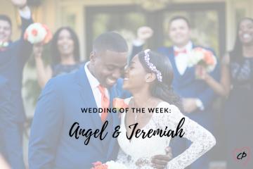 Wedding of the Week: Angel & Jeremiah