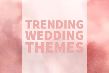 Trending Wedding Themes