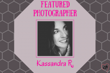 Featured Photographer: Kassandra R.