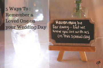 5 Ways to Remember a Loved One on your Wedding Day
