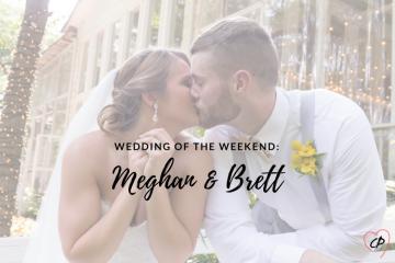 Wedding of the Weekend: Meghan & Brett