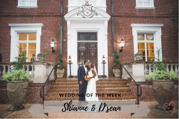Wedding of the Week: Shianne & D'sean