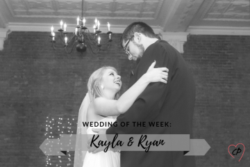 Wedding of the Week: Kayla & Ryan